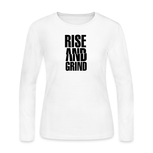 Rise & Grind - Women's Long Sleeve Jersey T-Shirt
