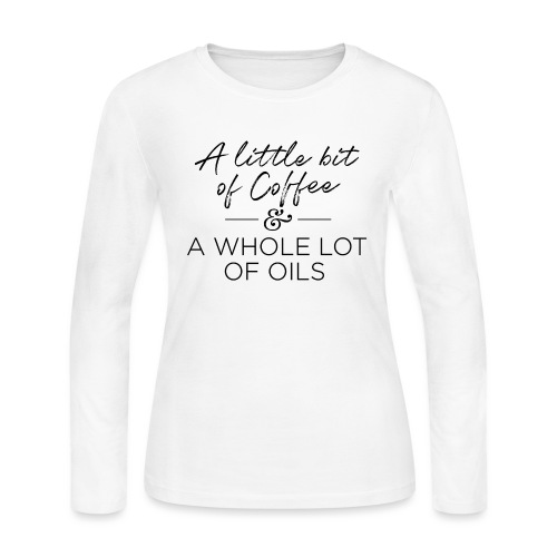 Coffee And Oils - Women's Long Sleeve Jersey T-Shirt