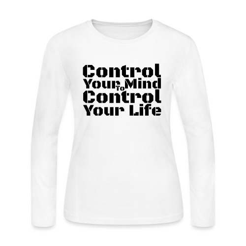 Control Your Mind To Control Your Life - Black - Women's Long Sleeve T-Shirt