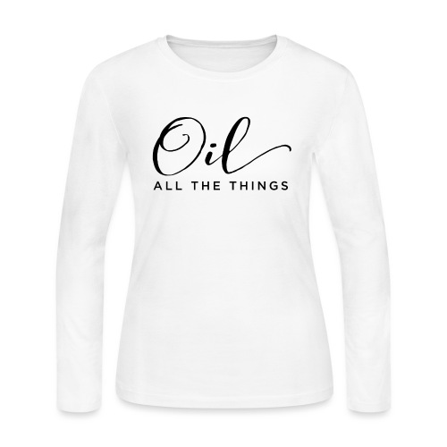 Oil All The Things - Women's Long Sleeve Jersey T-Shirt