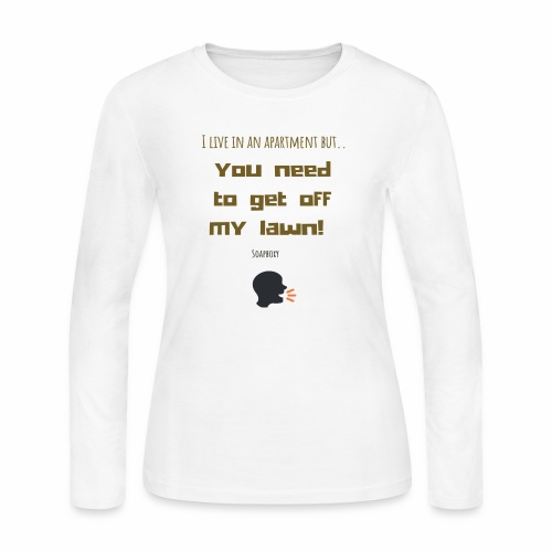 You need to get off my lawn - Women's Long Sleeve Jersey T-Shirt