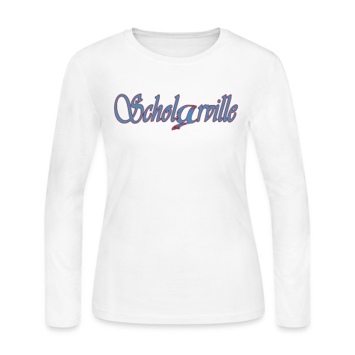 Welcome To Scholarville - Women's Long Sleeve T-Shirt