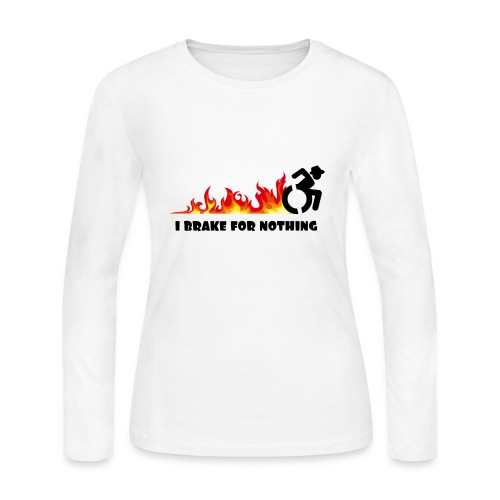 I brake for nothing with my wheelchair - Women's Long Sleeve Jersey T-Shirt