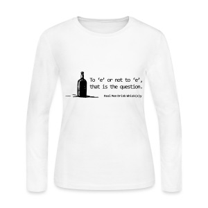 To 'e' or not to 'e': Real Men Drink Whiskey - Women's Long Sleeve Jersey T-Shirt