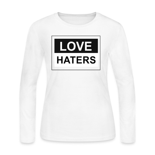 LOVE HATERS - Women's Long Sleeve Jersey T-Shirt