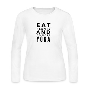 Eat plants and do more yoga - Women's Long Sleeve Jersey T-Shirt