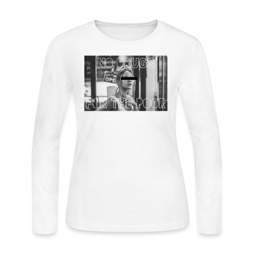 No drugs for the poor - Women's Long Sleeve Jersey T-Shirt