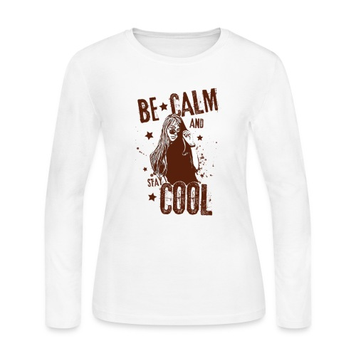 Be Calm And Stay Cool - Women's Long Sleeve Jersey T-Shirt