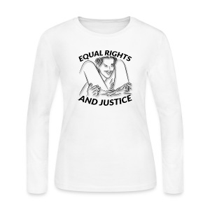 Equal Rights & Justice Tee - Women's Long Sleeve Jersey T-Shirt