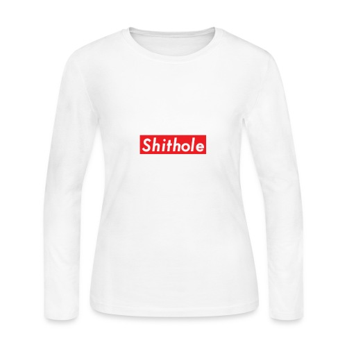 Shithole - Women's Long Sleeve Jersey T-Shirt