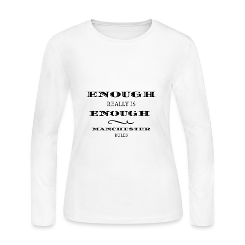 enough is really enough manchester rules tshirt - Women's Long Sleeve Jersey T-Shirt