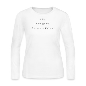 See the good in everything - Women's Long Sleeve Jersey T-Shirt