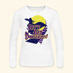 Let's get dangerous - Women's Long Sleeve Jersey T-Shirt