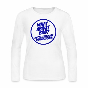 WhatAboutBOB? Campaign Shirt - Women's Long Sleeve Jersey T-Shirt