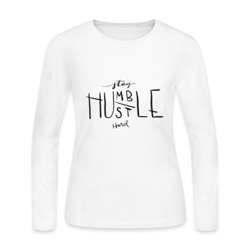 Stay Humble, Hustle Hard - Women's Long Sleeve Jersey T-Shirt