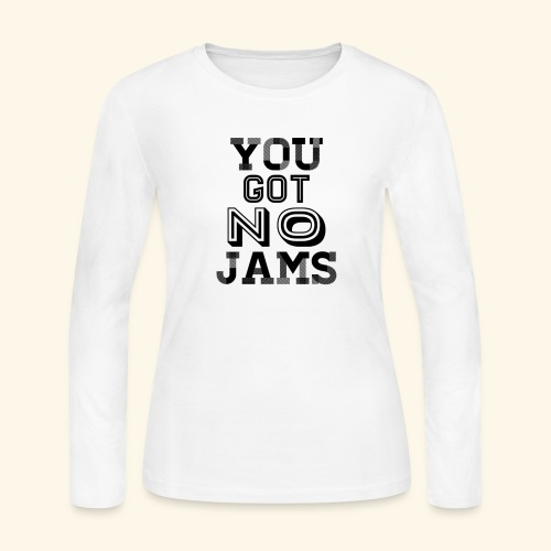 BTS You Got No Jams Hippy Design - Women's Long Sleeve Jersey T-Shirt