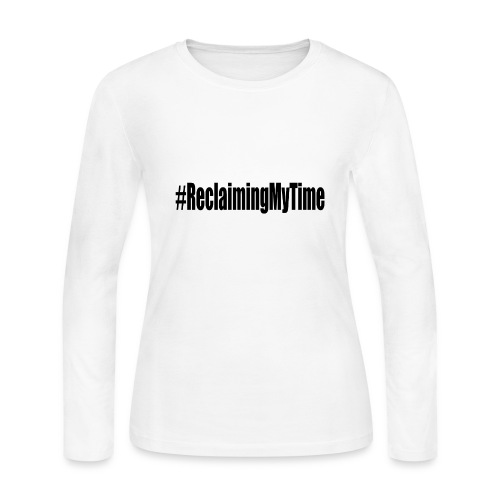 reclaimingmytyime - Women's Long Sleeve Jersey T-Shirt