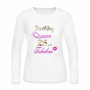 Birthday Queen 25 and Fabulous - Women's Long Sleeve Jersey T-Shirt