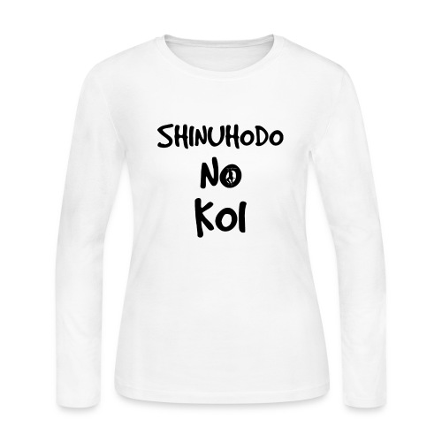 Shinuhodo No Koi (Black lettering) - Women's Long Sleeve Jersey T-Shirt