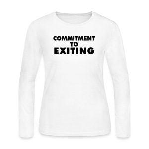 Commitment To Exiting - Women's Long Sleeve Jersey T-Shirt