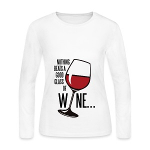 Nothing Beats a Good Glass of Wine - Women's Long Sleeve Jersey T-Shirt
