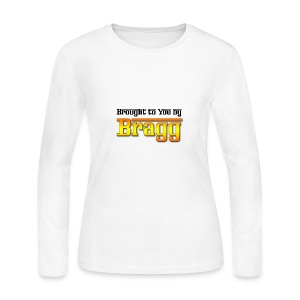 Brought to You by Bragg Logo with Black Text - Women's Long Sleeve Jersey T-Shirt