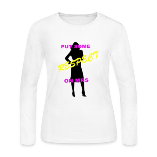 PUT SOME RESPECT MRS - Women's Long Sleeve Jersey T-Shirt