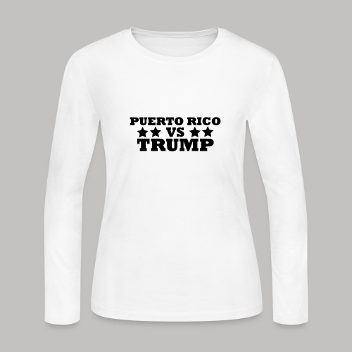 Puerto Rico Vs Trump - Women's Long Sleeve Jersey T-Shirt