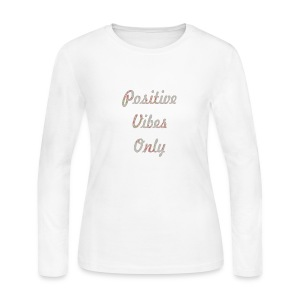 Positive Vibes Only - Women's Long Sleeve Jersey T-Shirt