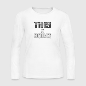 THIS IS A SQUAT! - Women's Long Sleeve Jersey T-Shirt