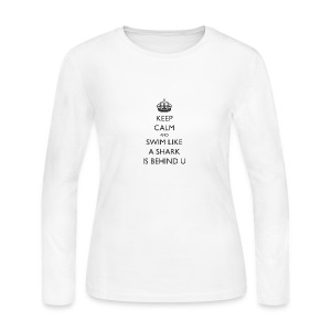 Keep Calm and Swim Like a Shark is behind you - Women's Long Sleeve Jersey T-Shirt