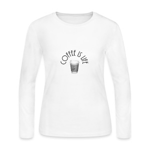 Coffee is life - Women's Long Sleeve Jersey T-Shirt