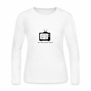SAVE THE DRAMA FOR TV - Women's Long Sleeve Jersey T-Shirt