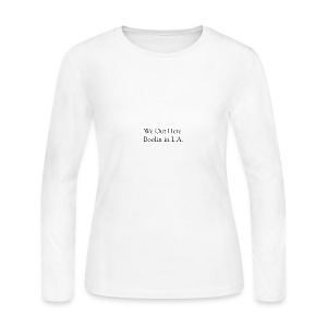 We out here boolin in LA - Women's Long Sleeve Jersey T-Shirt