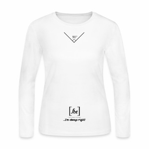 I'm always right! [fbt] - Women's Long Sleeve Jersey T-Shirt