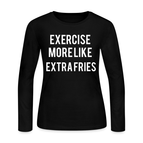 Exercise Extra Fries - Women's Long Sleeve Jersey T-Shirt