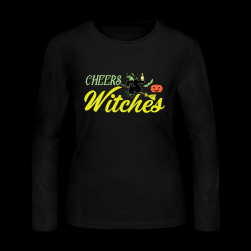 Cheers Witches! | Halloween Drinks - Women's Long Sleeve Jersey T-Shirt