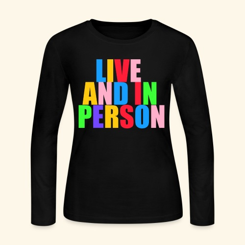 live and in person - Women's Long Sleeve Jersey T-Shirt