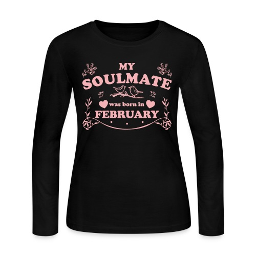 My Soulmate was born in February - Women's Long Sleeve Jersey T-Shirt