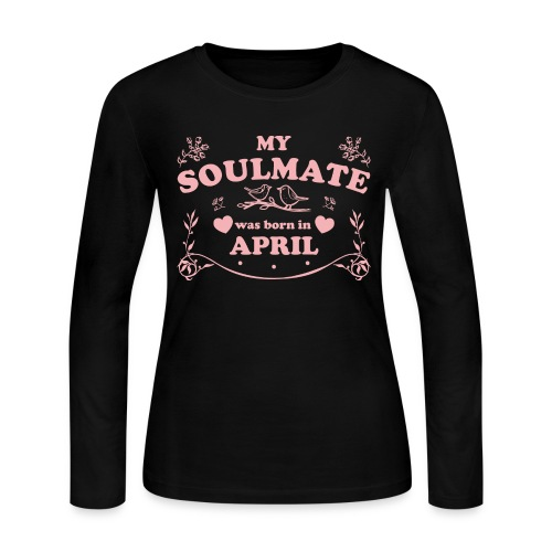 My Soulmate was born in April - Women's Long Sleeve Jersey T-Shirt