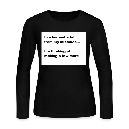 I've learned a lot from my mistakes... - Women's Long Sleeve Jersey T-Shirt