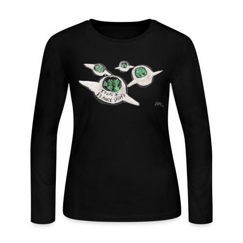 Tours of Planet Stupid - Women's Long Sleeve Jersey T-Shirt