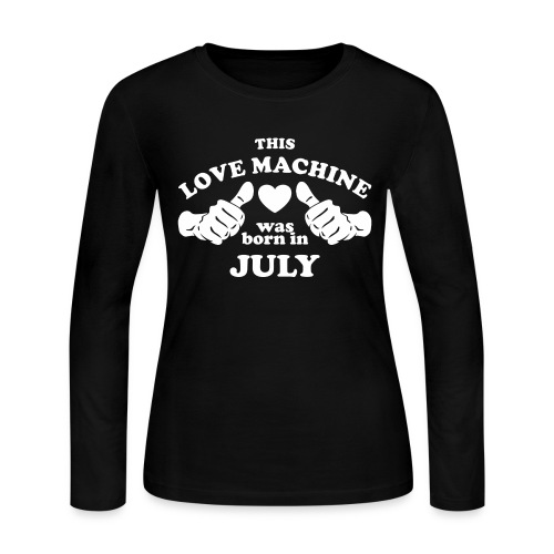 This Love Machine Was Born In July - Women's Long Sleeve Jersey T-Shirt