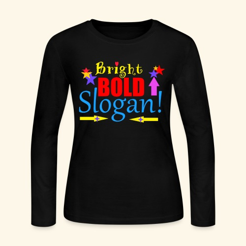 bright bold slogan - Women's Long Sleeve Jersey T-Shirt