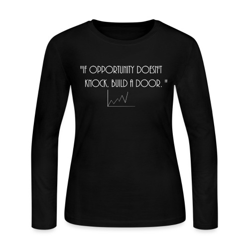 If opportunity doesn't know, build a door. - Women's Long Sleeve Jersey T-Shirt