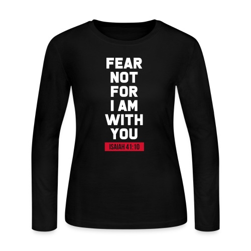 Fear not for I am with you Isaiah Bible verse - Women's Long Sleeve Jersey T-Shirt