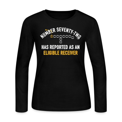 #72 Has Reported as an Eligible Receiver - Women's Long Sleeve Jersey T-Shirt