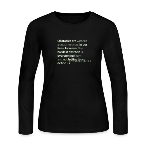 Women: Glow In The Dark Obstacles (Quote) T-Shirt - Women's Long Sleeve Jersey T-Shirt