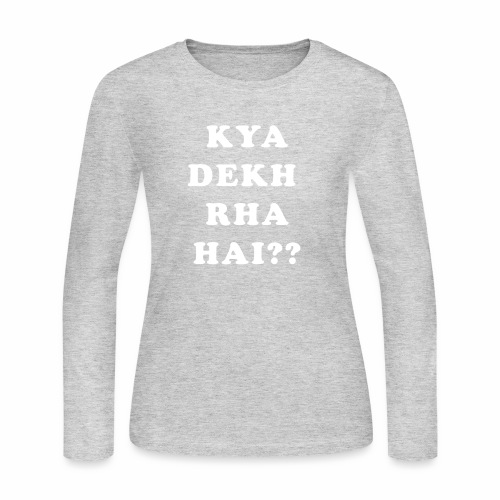 Kya Dekh Raha Hai - Women's Long Sleeve Jersey T-Shirt