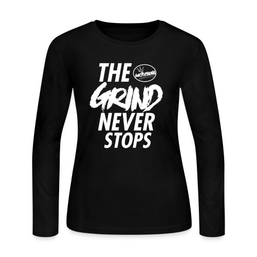 The grind never stops - Women's Long Sleeve Jersey T-Shirt